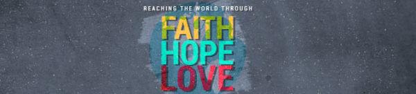 Reaching the World through Faith, Hope & Love
