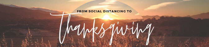 From Social Distancing to Thanksgiving