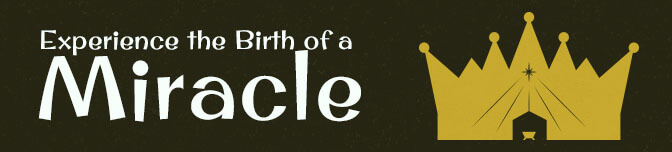 Experience the Birth of a Miracle