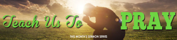 Teach Us To Pray, Part 1   Teach Us To Pray by Pastor Jerry W. Doss Image